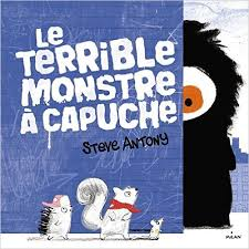 le terrible monstre a capuche